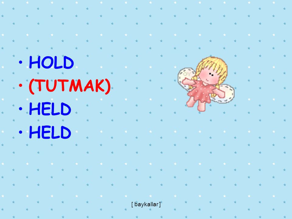HOLD (TUTMAK) HELD [ baykallar ]